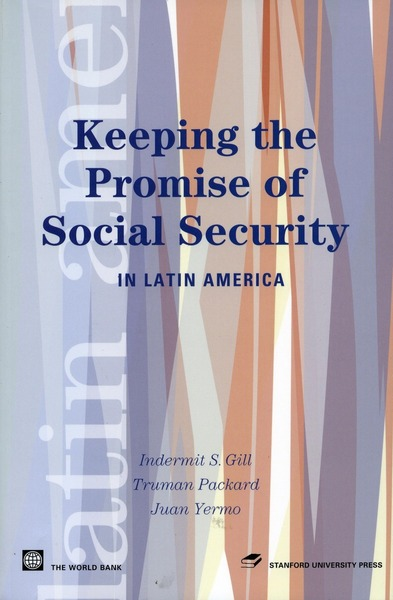Cover of Keeping the Promise of Social Security in Latin America by Indermit Gill, Truman Packard, and Juan Yermo