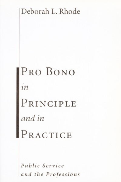 Cover of Pro Bono in Principle and in Practice by Deborah L. Rhode
