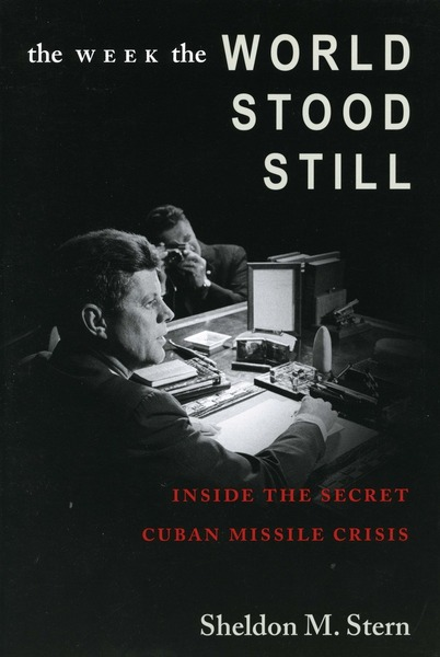 Cover of The Week the World Stood Still by Sheldon M. Stern