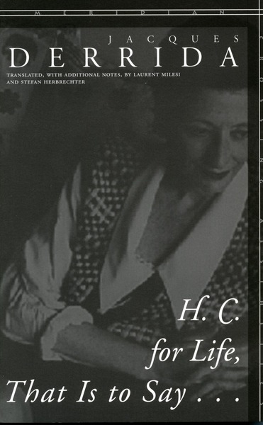 Cover of H. C. for Life, That Is to Say... by Jacques Derrida, Translated by Laurent Milesi and Stefan Herbrechter
