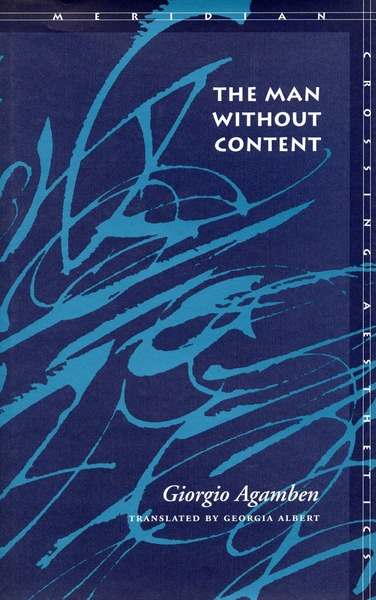 Cover of The Man Without Content by Giorgio Agamben Translated by Georgia Albert