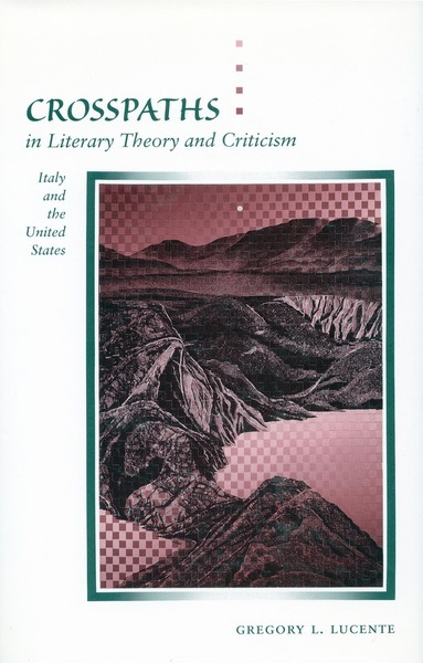 Cover of Crosspaths in Literary Theory and Criticism by Gregory L. Lucente