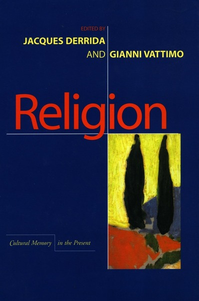Cover of Religion by Edited by Jacques Derrida and Gianni Vattimo Translated by David Webb and Others