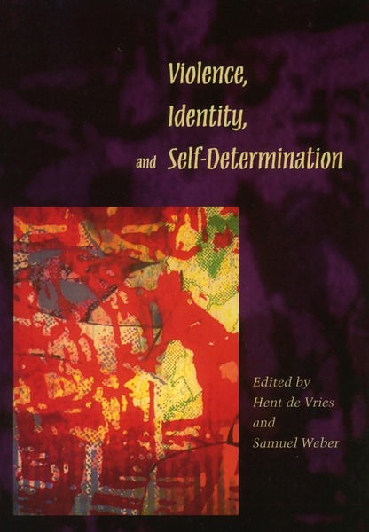 Cover of Violence, Identity, and Self-Determination by Edited by Hent  de Vries and Samuel  Weber