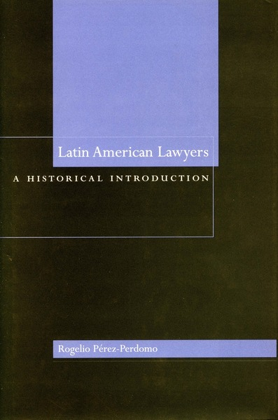 Cover of Latin American Lawyers by Rogelio Pérez-Perdomo
