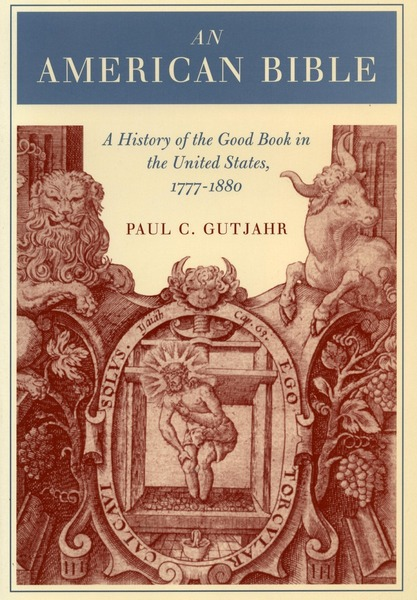 Cover of An American Bible by Paul Gutjahr