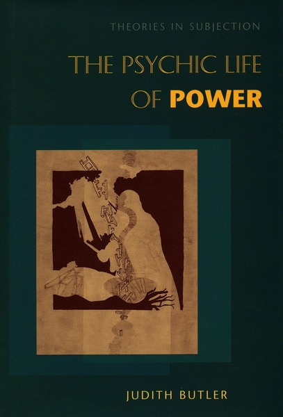 Cover of The Psychic Life of Power by Judith Butler
