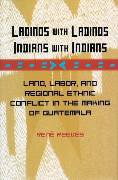 Cover of Ladinos with Ladinos, Indians with Indians by René Reeves