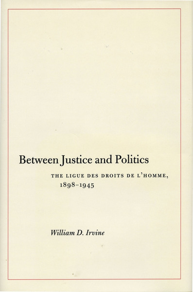 Cover of Between Justice and Politics by William D. Irvine