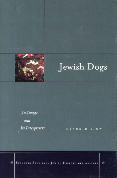 Cover of Jewish Dogs by Kenneth Stow