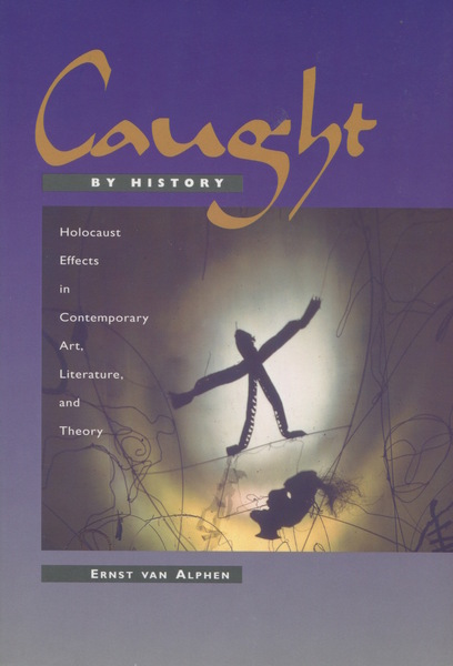 Cover of Caught by History by Ernst van Alphen