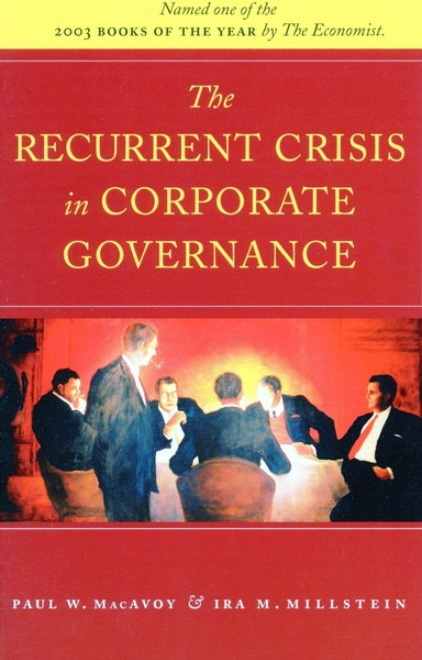 Cover of The Recurrent Crisis in Corporate Governance by Paul MacAvoy and Ira Millstein