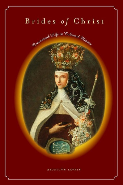 Cover of Brides of Christ by Asunción Lavrin