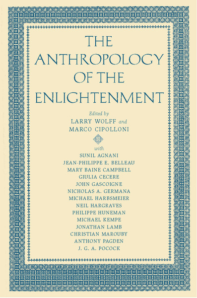 Cover of The Anthropology of the Enlightenment by Edited by Larry Wolff and Marco Cipolloni