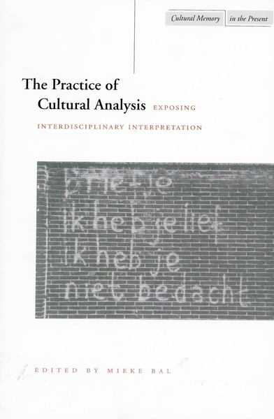 Cover of The Practice of Cultural Analysis by Edited by Mieke Bal