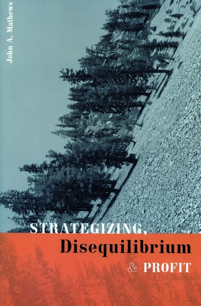 Cover of Strategizing, Disequilibrium, and Profit by John A. Mathews