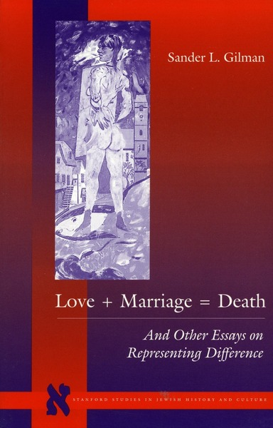Cover of Love + Marriage = Death by Sander L. Gilman
