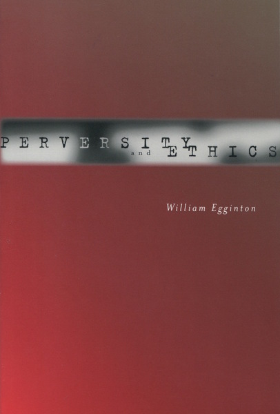 Cover of Perversity and Ethics by William Egginton