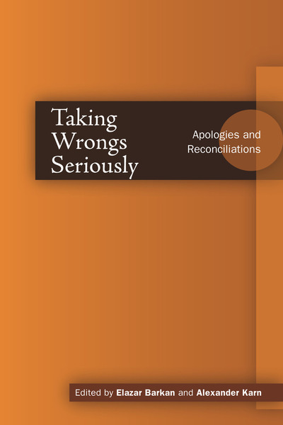 Cover of Taking Wrongs Seriously by Edited by Elazar Barkan and Alexander Karn