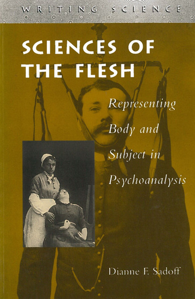 Cover of Sciences of the Flesh by Dianne F. Sadoff