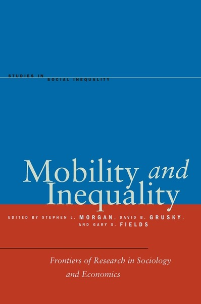 Cover of Mobility and Inequality by Edited by Stephen L. Morgan, David B. Grusky, and Gary S. Fields