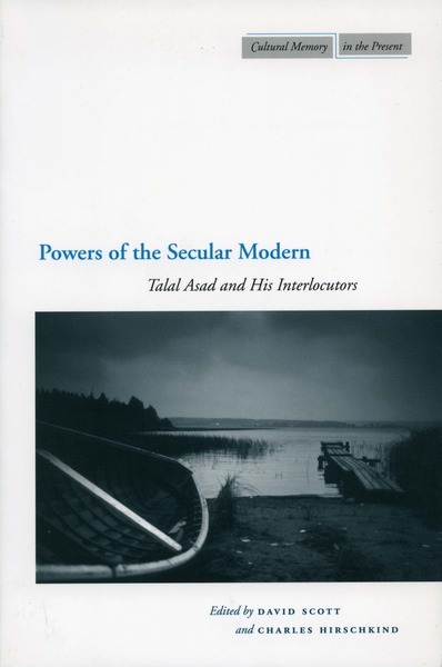 Cover of Powers of the Secular Modern by Edited by David Scott and Charles Hirschkind