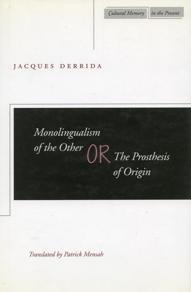 Cover of Monolingualism of the Other by Jacques Derrida Translated by Patrick Mensah