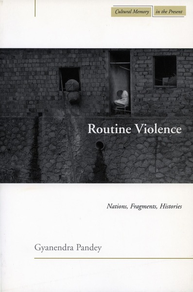 Cover of Routine Violence by Gyanendra Pandey