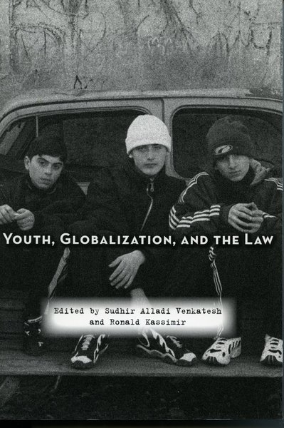 Cover of Youth, Globalization, and the Law by Edited by Sudhir Alladi Venkatesh and Ronald Kassimir