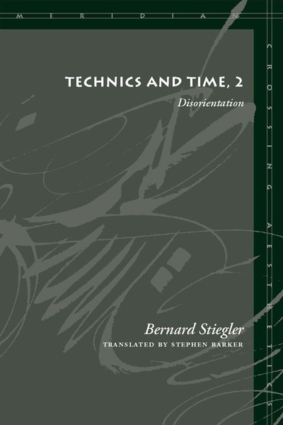 Cover of Technics and Time, 2 by Bernard Stiegler Translated by Stephen Barker