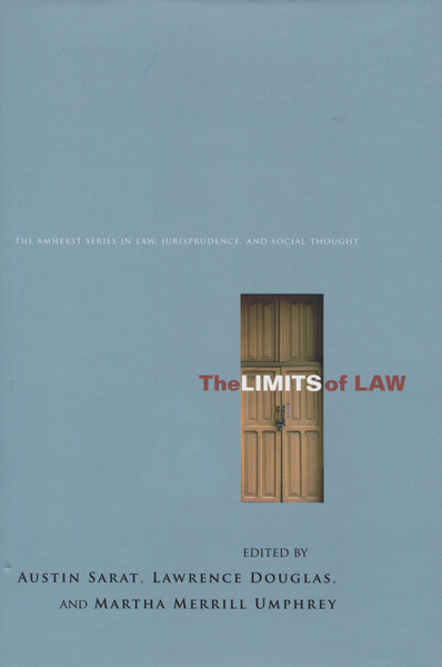 Cover of The Limits of Law by Edited by Austin Sarat, Lawrence Douglas, and Martha Merrill Umphrey