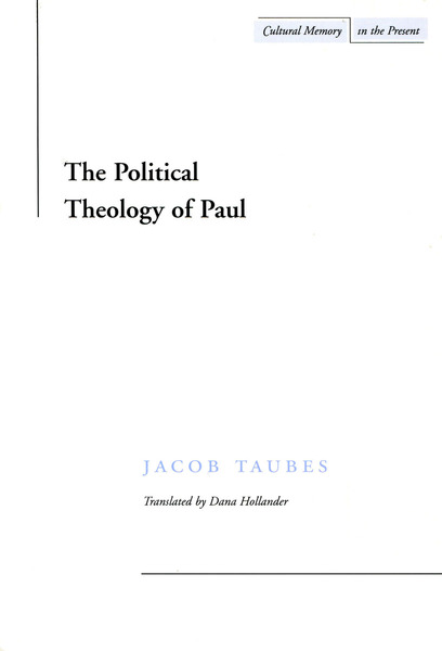 Cover of The Political Theology of Paul by Jacob Taubes Translated by Dana Hollander