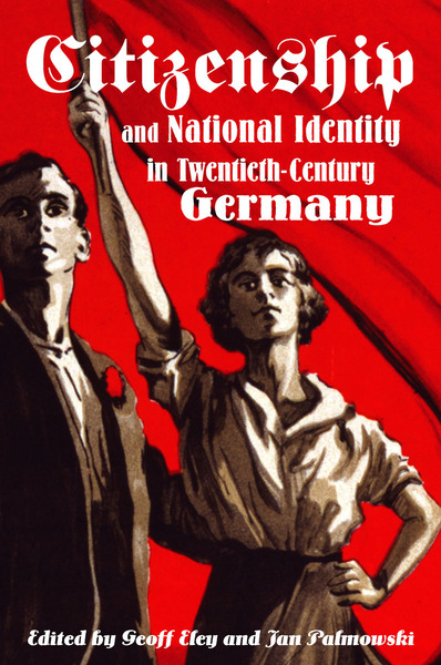Cover of Citizenship and National Identity in Twentieth-Century Germany by Edited by Geoff Eley and Jan Palmowski