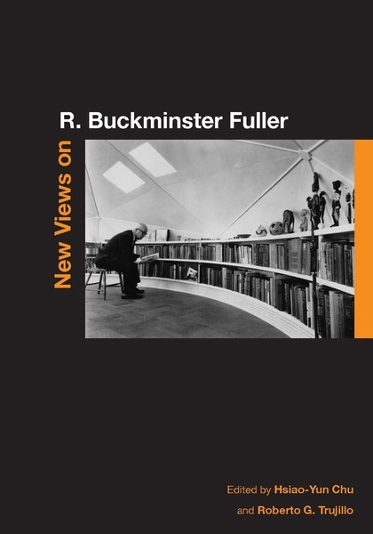Cover of New Views on R. Buckminster Fuller by Edited by Hsiao-Yun Chu and Roberto G. Trujillo