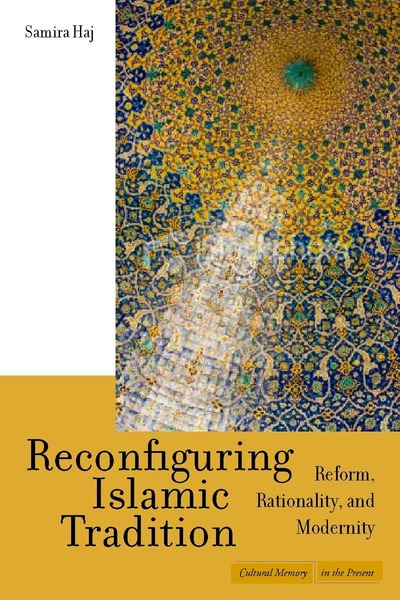 Cover of Reconfiguring Islamic Tradition by Samira Haj