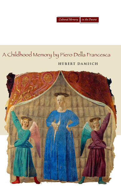 Cover of A Childhood Memory by Piero della Francesca by Hubert Damisch Translated by John Goodman