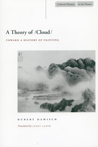 Cover of A Theory of /Cloud/ by Hubert Damisch Translated by Janet Lloyd