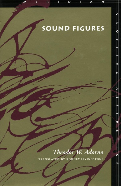 Cover of Sound Figures by Theodor W. Adorno Translated by Rodney Livingstone