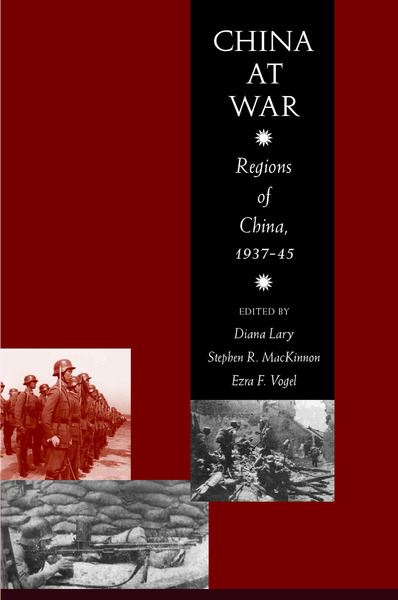 Cover of China at War by Edited by Stephen R. MacKinnon, Diana Lary, and Ezra F. Vogel