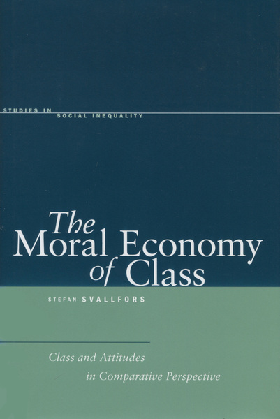 Cover of The Moral Economy of Class by Stefan Svallfors