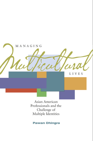 Cover of Managing Multicultural Lives by Pawan Dhingra