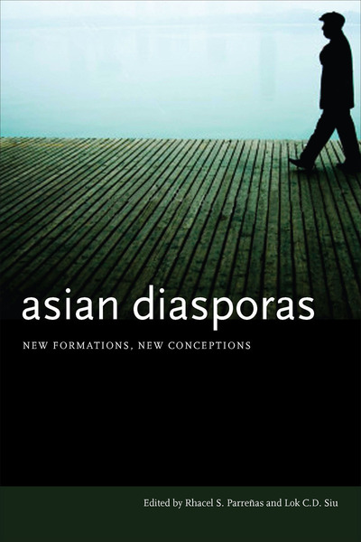 Cover of Asian Diasporas by Edited by Rhacel S. Parreñas and Lok C. D. Siu