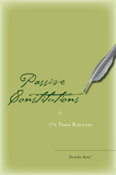 Cover of Passive Constitutions or 7 1/2 Times Bartleby by Branka Arsić