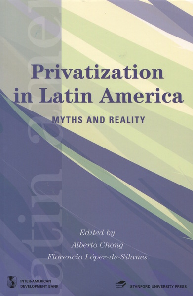 Cover of Privatization in Latin America by Alberto Chong and Florencio Lopez de Silanes
