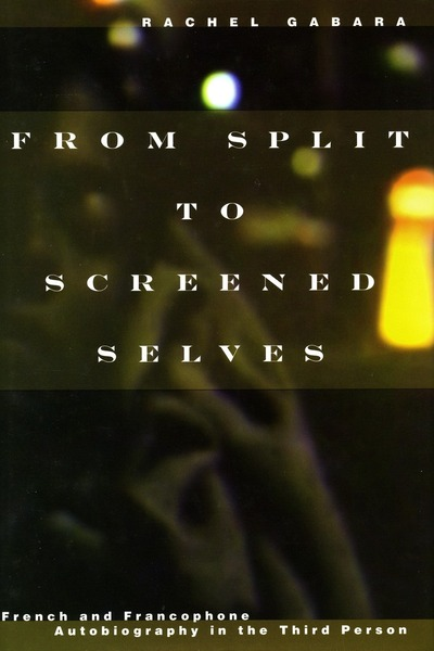 Cover of From Split to Screened Selves by Rachel Gabara