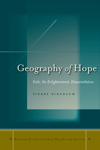 Cover of Geography of Hope by Pierre Birnbaum, Translated by Charlotte Mandell
