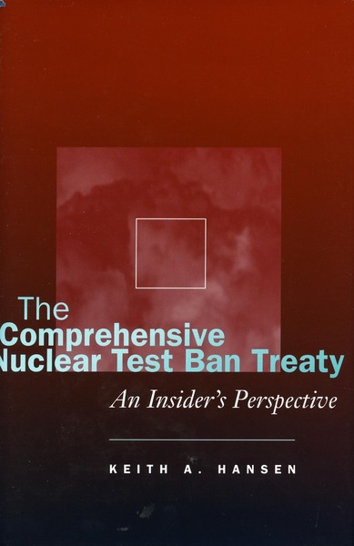 Cover of The Comprehensive Nuclear Test Ban Treaty by Keith A. Hansen