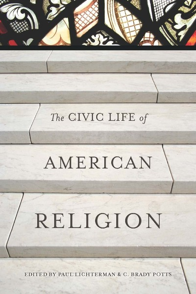 Cover of The Civic Life of American Religion by Edited by Paul Lichterman and C. Brady Potts