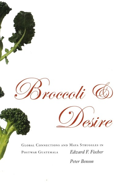 Cover of Broccoli and Desire by Edward F. Fischer and Peter Benson
