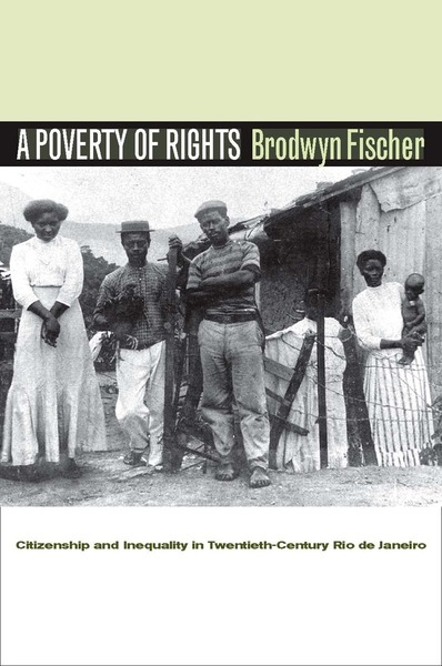 Cover of A Poverty of Rights by Brodwyn Fischer